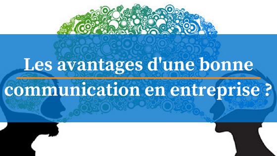 avantages bonne communication en entreprise