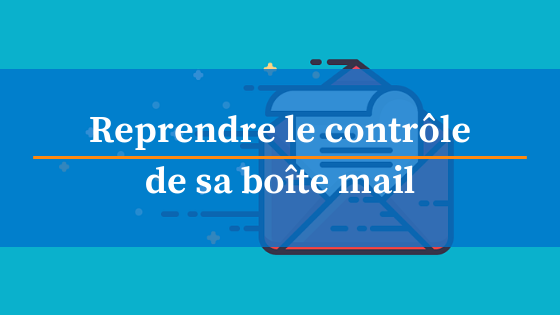 reprendre controle boite mail