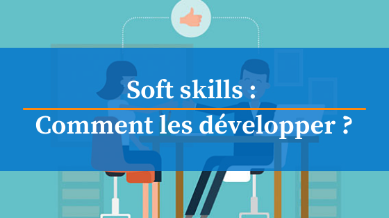 comment developper les soft skills